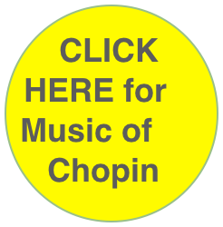 CLICK HERE for Music of Chopin