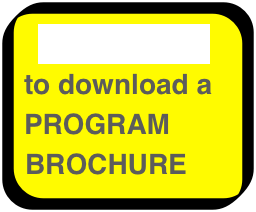 CLICK HERE to download a PROGRAM BROCHURE